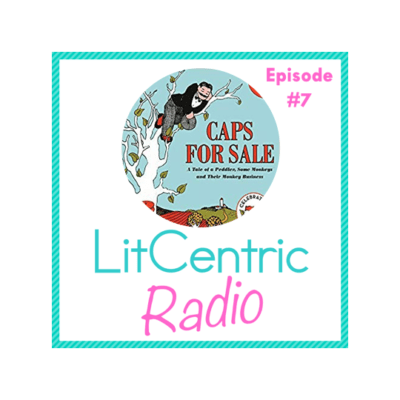 Episode #7 LitCentric Radio