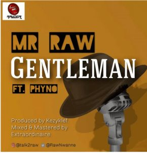 Photo of Mr. Raw Ft. Phyno Gentleman mp3 download