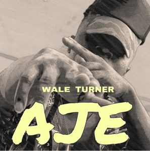 Photo of Wale Turner Aje Mp3 Download