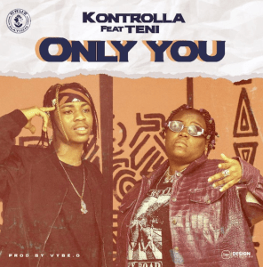 Photo of Kontrolla Ft. Teni Only You Mp3 download