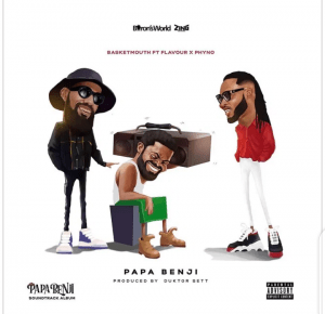 Photo of Basketmouth Ft. Phyno & Flavour Papa Benji Mp3 Download
