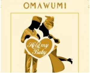 Photo of Omawumi – Hold My Baby ft. Falz Mp3 Download