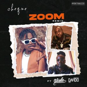 Photo of Cheque Ft Davido & Wale Zoom Remix