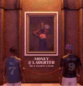 Image of BOJ Money And Laughter Ft Zamir Amaarae