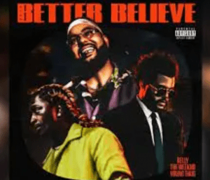 Image of Belly Better Believe ft The Weeknd X Young Thug