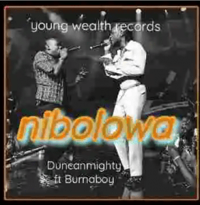 Image of Duncan Mighty Nibolowa ft Burna Boy