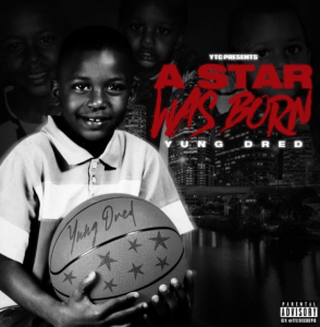 Image of Yung Dred a star was born album
