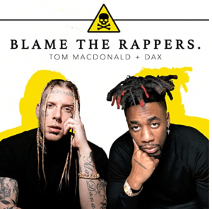 Image of Tom Macdonald Ft Dax Blame The Rappers