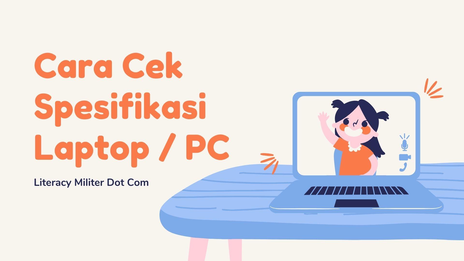 Cara Cek Spek Laptop Atau PC Dengan Mudah