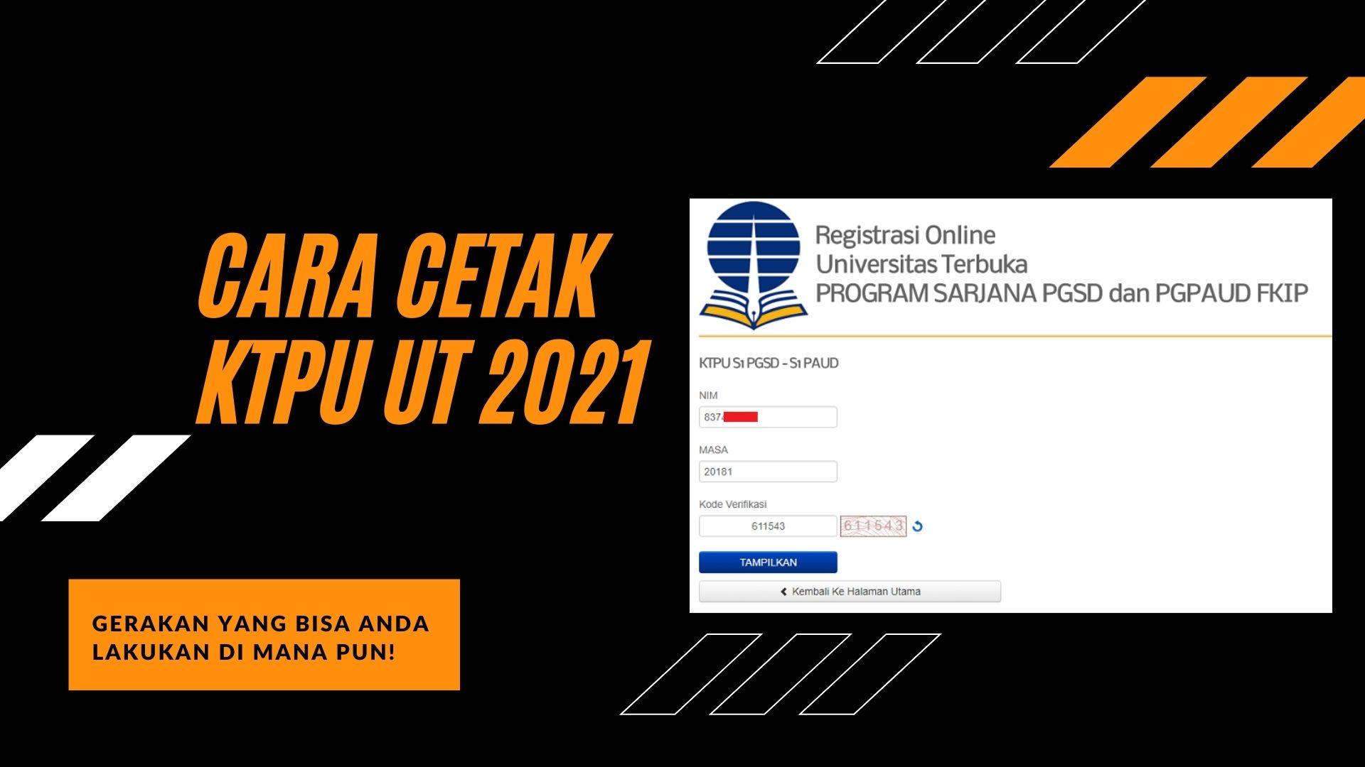 Cara Cetak KTPU UT Online 2021