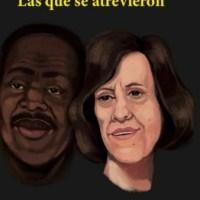 """Al encuentro entre seres humanos: """"Las que se atrevieron"""" de Lucía Mbomío"""