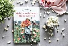 Rezension | Erin Benzakein – Mein wunderbarer Blumengarten