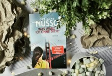 Rezension | Guillaume Musso – Was wäre ich ohne dich?