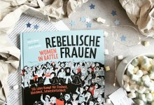 Rezension | Martha Breen & Jenny Jordahl – Rebellische Frauen. Women in Battle