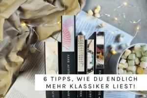 6 Tipps, wie du endlich mehr Klassiker liest