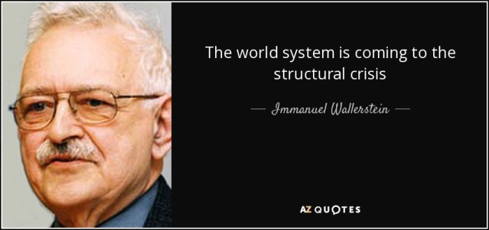quote-the-world-system-is-coming-to-the-structural-crisis-immanuel-wallerstein-137-9-0933