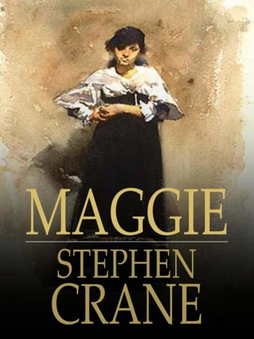 maggie_a-girl-of-the-street-by-stephen-crane