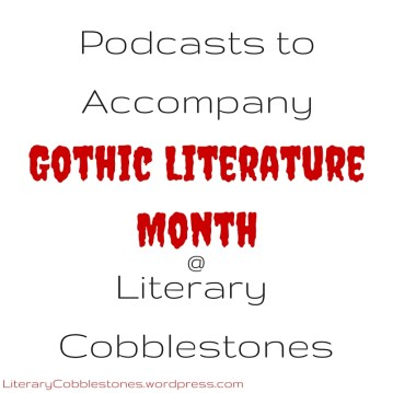 October 2015: Podcasts to Accompany Gothic Literature Month | Daily Literary Quotes @ Literary Cobblestones