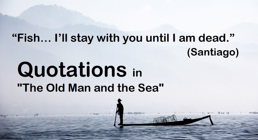 ++6Quotations in The Old Man and the Sea