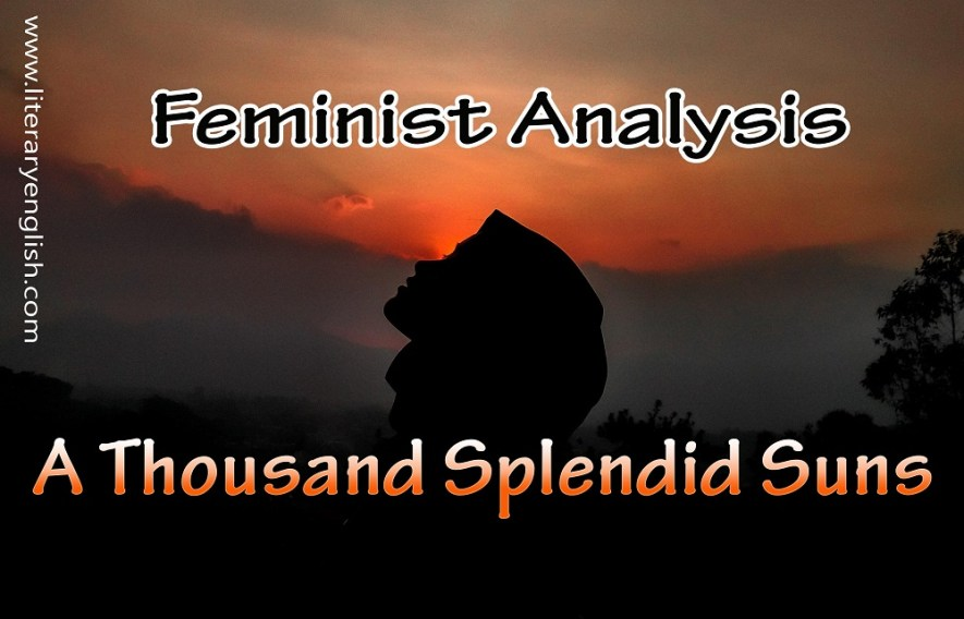 Feminist analysis of A Thousand Splendid Suns