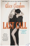 5 Star Review * LAST CALL by Alice Clayton * LOVED!!!