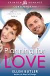 Planning for Love by Ellen Butler