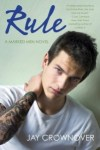 Review ~  Rule:  A Marked Men Novel by Jay Crownover