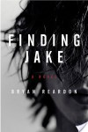 Review ~ Finding Jake by Bryan Reardon