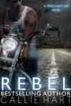 * * REBEL (Dead Man's Ink #1) by CALLIE HART * * RELEASE DAY BLITZ * *BLOG TOUR * * BOOK REVIEW * * GIVEAWAY * *