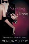 Release Day Blast * STEALING ROSE by Monica Murphy * Excerpt * GIVEAWAY