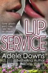 New Release & Excerpt ~ Lip Service by Adele Downs