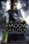 The Shadow Revolution (Crown & Key #1) by Clay and Susan Griffith