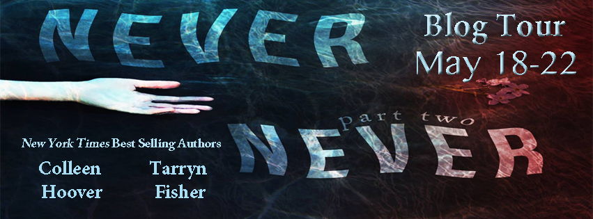 Never Never: Part Two by Colleen Hoover & Tarryn Fisher * Blog Tour * Review * Signed PB Giveaway