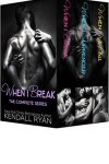 When I Break (The Complete Series) by Kendall Ryan