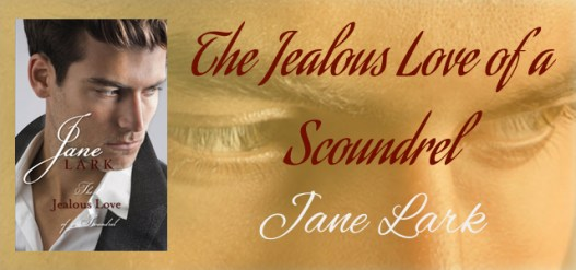 The Jealous Love of a Scoundrel