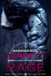 * NEW RELEASE * PERFECT RAGE (Unyielding book 3) by NASHODA ROSE * 5 STAR BOOK REVIEW *