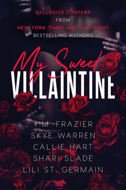 * Cover Reveal * My Sweet Villantine: A Collection of Dark Tales by T.M. Frazier, Callie Hart, Lili St. Germain, Skye Warren, & Shari Slade *
