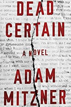 🎧Have You Heard?🎧 For Your Listening Pleasure🎧Dead Certain by Adam Mitzner🎧Narrated by Erin Bennett🎧