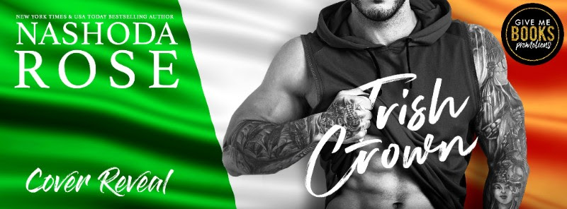 * Cover Reveal * Excerpt * Irish Crown by Nashoda Rose * Coming April 9th *