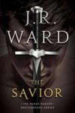 The Savior (Black Dagger Brotherhood series, #17) by JR Ward * 5 Star Book Review