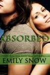 Absorbed by Emily Snow