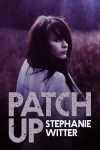 Patch Up by Stephanie Witter: Spotlight and Giveaway
