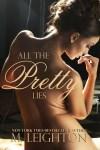 All The Pretty Lies by M.Leighton