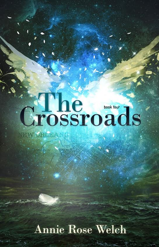 Book Tour & Giveaway: Spotlight on The Crossroads by Annie Rose Welch: Saving the Angels, Book 4