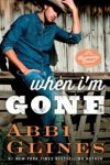 New Release * When I'm Gone by Abbi Glines * Blog Tour * Review * Giveaway