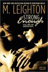 * Release Day * Strong Enough by M. Leighton * BOOK REVIEW *