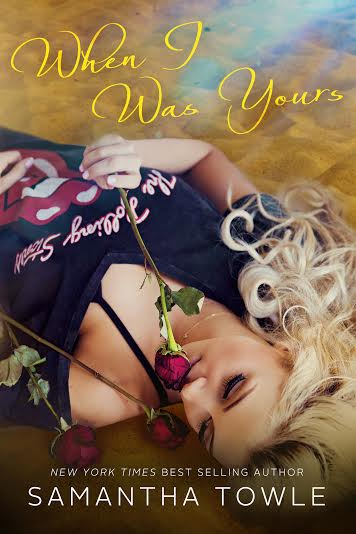 When I Was Yours by Samantha Towle * Blog Tour * Review * Giveaway * Playlist * Excerpt