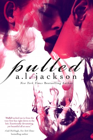 Pulled by A.L. Jackson * Re-Launch * Cyber Monday FREEBIE