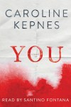 *Have You Heard? * Audiobooks For Your Listening Pleasure* You by Caroline Kepnes