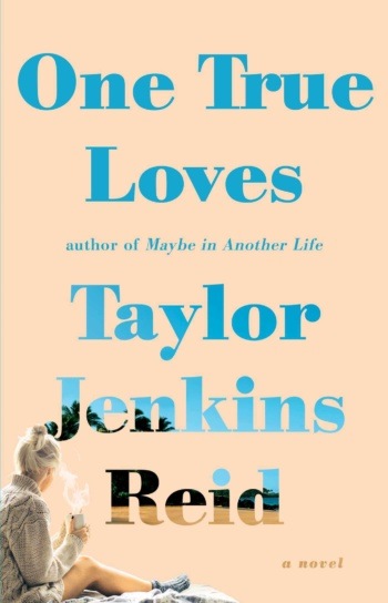 * NEW RELEASE * One True Loves by Taylor Jenkins Reid * BOOK REVIEW * GIVEAWAY *